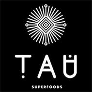 TAU SUPERFOODS