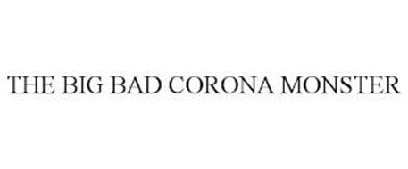 THE BIG BAD CORONA MONSTER