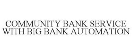 COMMUNITY BANK SERVICE WITH BIG BANK AUTOMATION