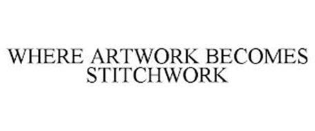 WHERE ARTWORK BECOMES STITCHWORK