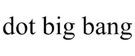 DOT BIG BANG