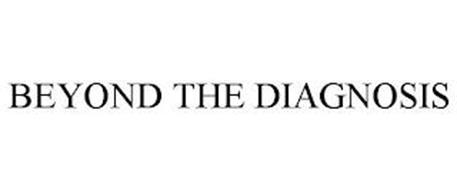 BEYOND THE DIAGNOSIS