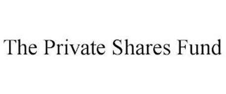 THE PRIVATE SHARES FUND