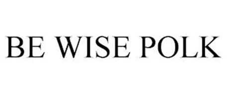 BE WISE POLK