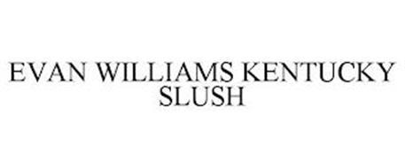 EVAN WILLIAMS KENTUCKY SLUSH