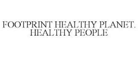FOOTPRINT HEALTHY PLANET. HEALTHY PEOPLE