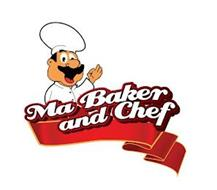 MA BAKER AND CHEF