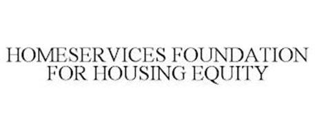 HOMESERVICES FOUNDATION FOR HOUSING EQUITY