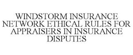 WINDSTORM INSURANCE NETWORK ETHICAL RULES FOR APPRAISERS IN INSURANCE DISPUTES