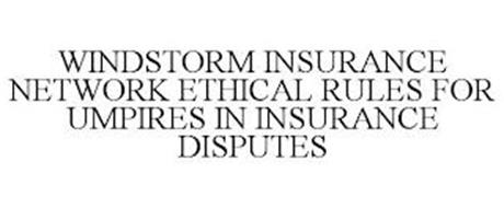 WINDSTORM INSURANCE NETWORK ETHICAL RULES FOR UMPIRES IN INSURANCE DISPUTES