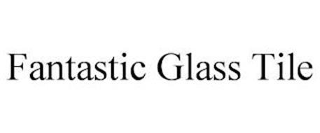 FANTASTIC GLASS TILE