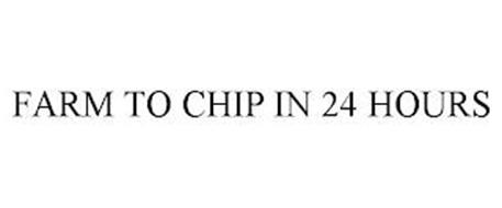 FARM TO CHIP IN 24 HOURS