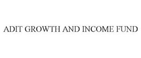 ADIT GROWTH AND INCOME FUND