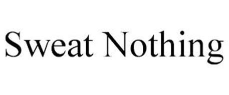SWEAT NOTHING