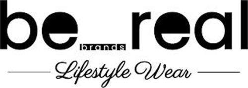 BE REAL BRANDS LIFESTYLE WEAR