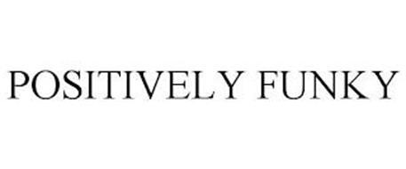 POSITIVELY FUNKY