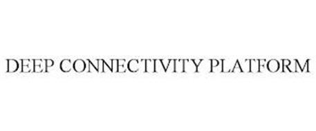 DEEP CONNECTIVITY PLATFORM