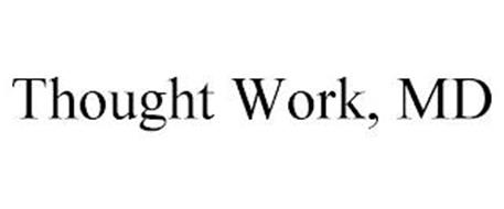 THOUGHT WORK, MD