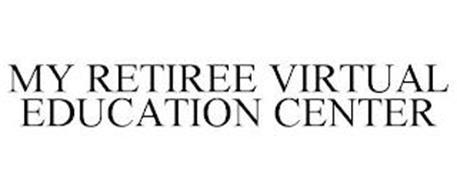 MY RETIREE VIRTUAL EDUCATION CENTER