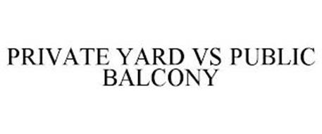 PRIVATE YARD VS PUBLIC BALCONY