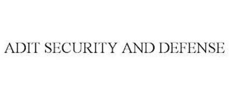 ADIT SECURITY AND DEFENSE
