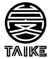 TAIKE