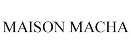 MAISON MACHA