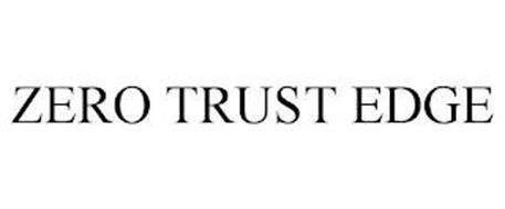 ZERO TRUST EDGE