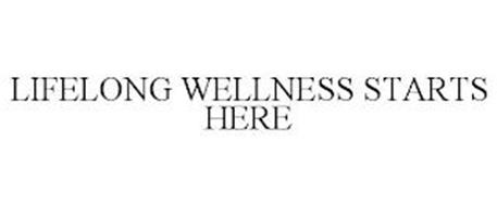 LIFELONG WELLNESS STARTS HERE