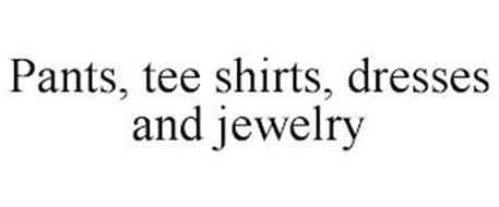 PANTS, TEE SHIRTS, DRESSES AND JEWELRY