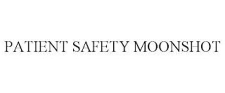 PATIENT SAFETY MOONSHOT