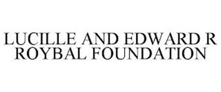 LUCILLE AND EDWARD R ROYBAL FOUNDATION