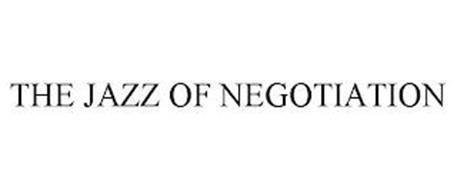 THE JAZZ OF NEGOTIATION