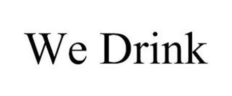 WE DRINK