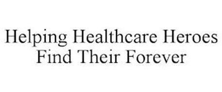HELPING HEALTHCARE HEROES FIND THEIR FOREVER