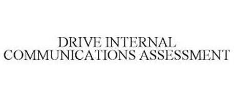 DRIVE INTERNAL COMMUNICATIONS ASSESSMENT