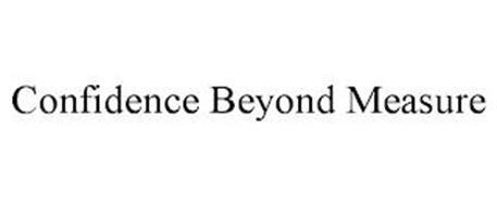 CONFIDENCE BEYOND MEASURE
