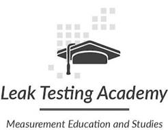 LEAK TESTING ACADEMY MEASUREMENT EDUCATION AND STUDIES