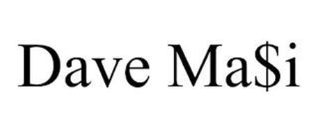 DAVE MA$I
