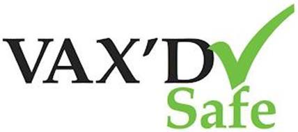 VAX'D SAFE