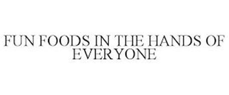 FUN FOODS IN THE HANDS OF EVERYONE