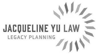 JACQUELINE YU LAW LEGACY PLANNING