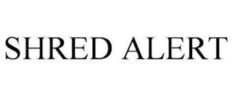 SHRED ALERT