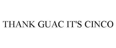 THANK GUAC IT'S CINCO