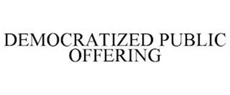 DEMOCRATIZED PUBLIC OFFERING