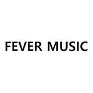 FEVER MUSIC