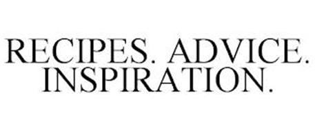 RECIPES. ADVICE. INSPIRATION.