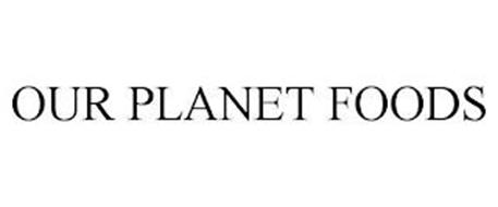 OUR PLANET FOODS
