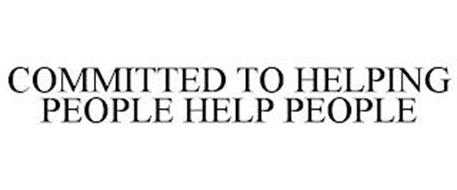 COMMITTED TO HELPING PEOPLE HELP PEOPLE