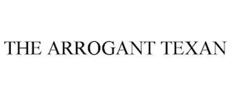 THE ARROGANT TEXAN